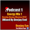 Podcast 1 , (Energy Mix 1) Bomba House Musica 2012 [Mixed By Deejay Evo]