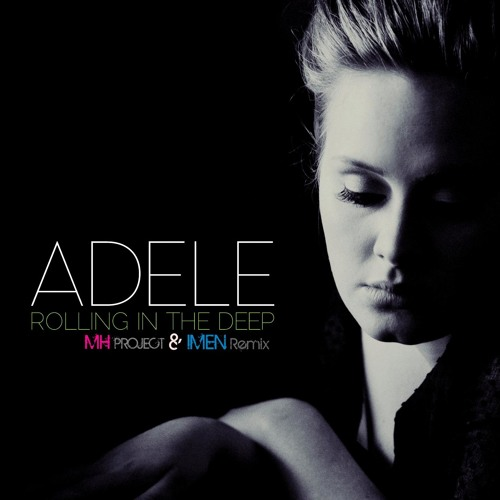 Adele - Rolling In The Deep (M.H PROJECT & IMEN Remix)