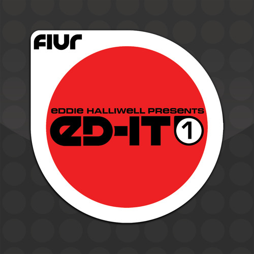 Eddie Halliwell presents ED-IT-1 [FIUR]  (Soundcloud Edit)