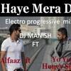 HEY MERA DIL  Electro Progreesive rework mix