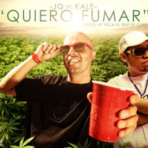 JQ ft Kale - Quiero fumar(Kush Moombahton Edit)
