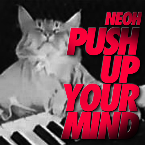 Neoh-Push up your mind! SOON ON PUMPCORN RECORDS (vinyl format)