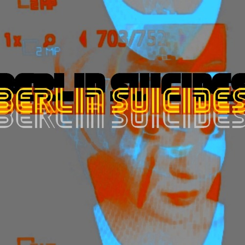 Berlin Suicides - Berlin Suicides