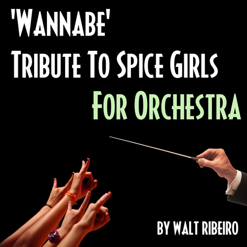 Spice Girls 'Wannabe' For Orchestra by Walt Ribeiro