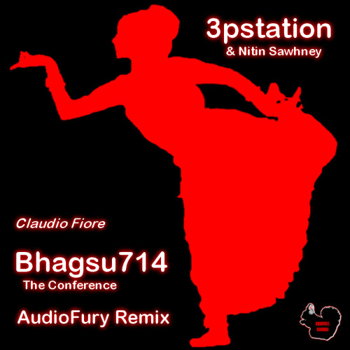 3pstation - Bhagsu714 The Conference (AudioFury Remix by Claudio Fiore) [Mastered] *FREE DOWNLOAD*