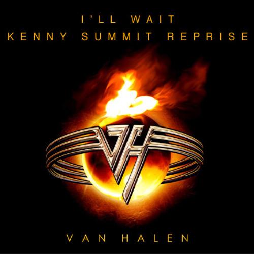 VanHallllen - I'll Wait (Kenny Summit Reprise)