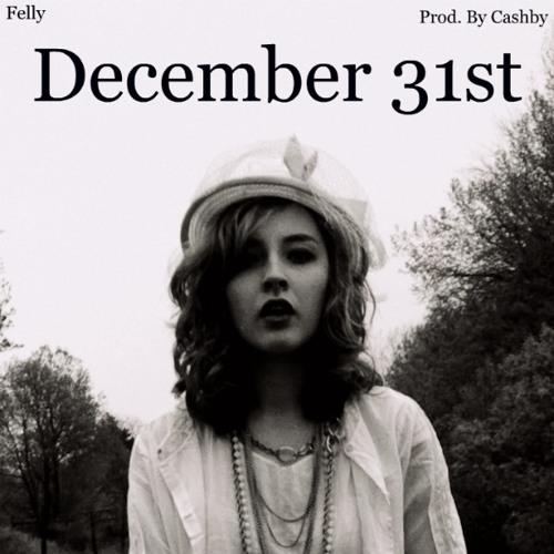 Felly - December 31st