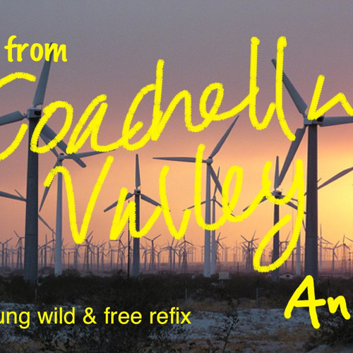 Coachella valley (young wild and free refix)