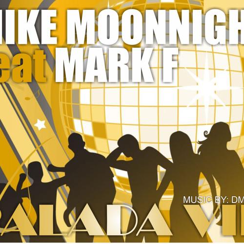 Mark F feat Mike Moonnight - Balada VIP (Music by DM'Boys)