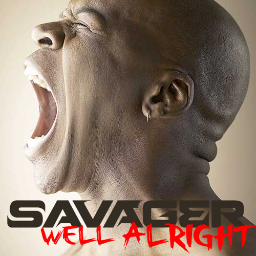 Savager - Well Alright