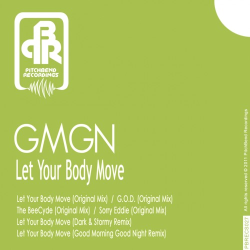 GMGN-Let Your Body Move-(Dark & Stormy) Remix- TECH HOUSE