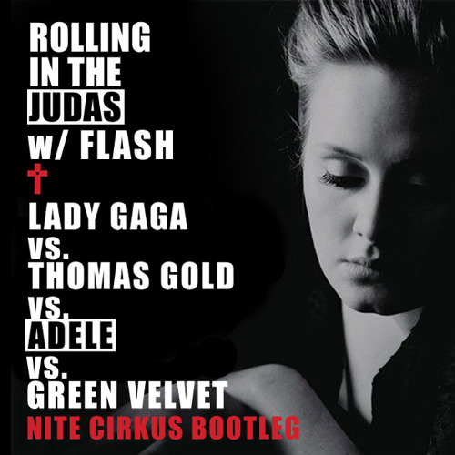 Rolling in the Judas w/Flash (Nite Cirkus Bootleg)**FREE DOWNLOAD