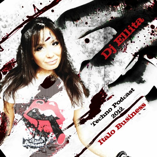 Free Download - Dj Ellita in the mix - Podcast 2012 - Italo Business Group