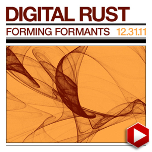 Digital_Rust-Forming_Formants
