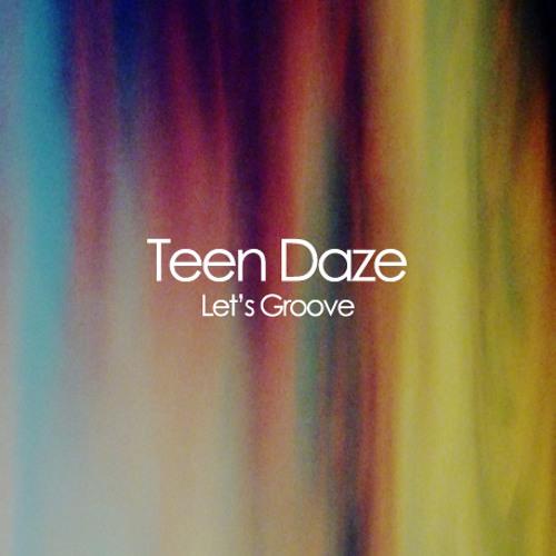 Teen Daze - Let's Groove