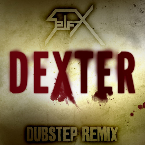 Dexter Theme (Dubstep Remix)