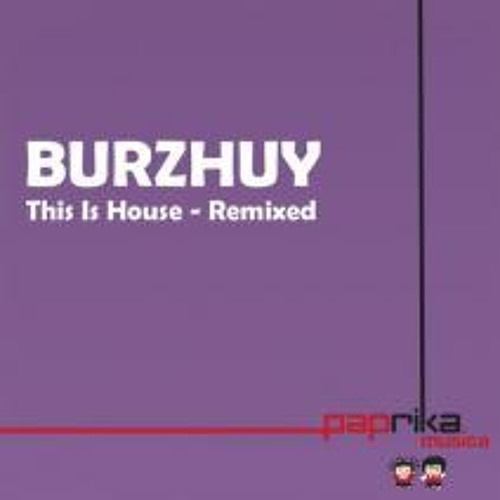 Burzhuy - This Is House (Gilat Remix)