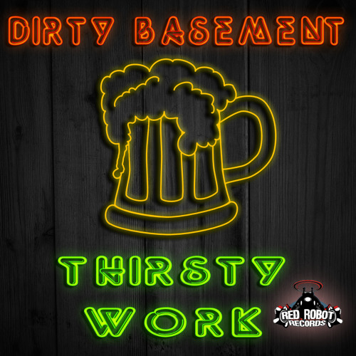 Dirty Basement - Thirsty Work E.P [OUT NOW]
