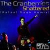 The Cranberries - Shattered (Rafael Mask Bootleg Remix)