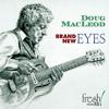 Doug MacLeod: Brand New Eyes - Brand New Eyes