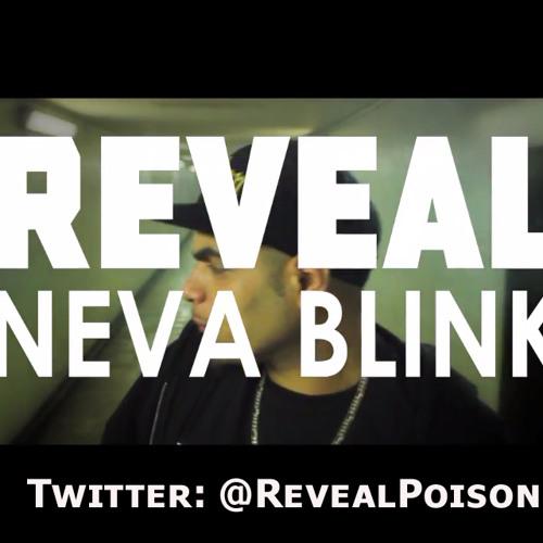 Reveal - Neva Blink (Never Blink Dub)