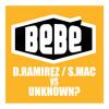 D.Ramirez / S.Mac vs Unknown? - (Bebé's Cut & Shut Mix)