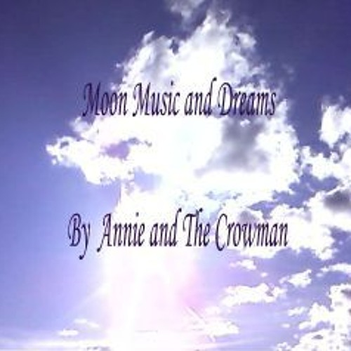 4. Moon Music part 3 by annie and the crowman