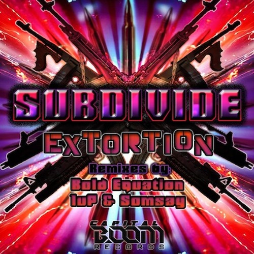 Subdivide - Extortion (Bold Equation Remix) [CLIP]