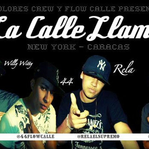 La Calle Llama - Flow Calle ft 3 Colores ( 44 Evolution , Willy Witty , Roma , Rela )
