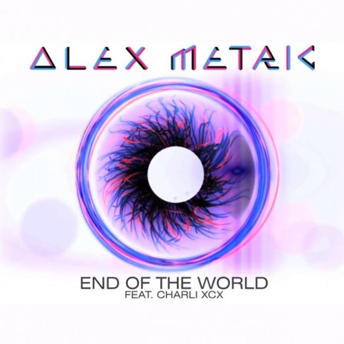 Alex Metric ft. Charli XCX  - End of the world (Funky White Boy remix) [demo/unmstr]