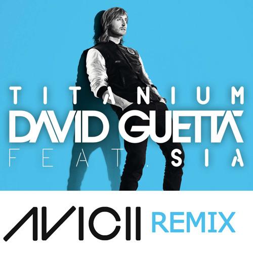 David Guetta feat. Sia - Titanium (Avicii Remix)
