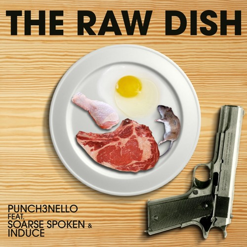 The Raw Dish - Punch3nello feat. Soarse Spoken & Induce