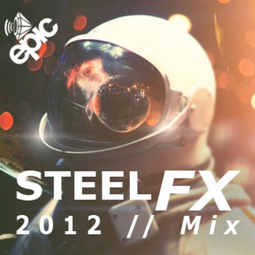 SteelFX // 2012 Mix