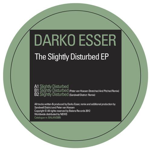 Darko Esser - Slightly Disturbed EP (incl Peter van Hoesen and Sandwell District RMXS) - BALANS005