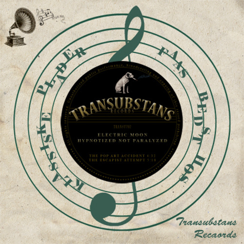 Sample From Transubstans Vinyl Club: #2 Electric Moon / Hypnotized Not Paralyzed