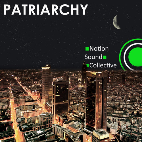Notion Sound Collective - Patriarchy