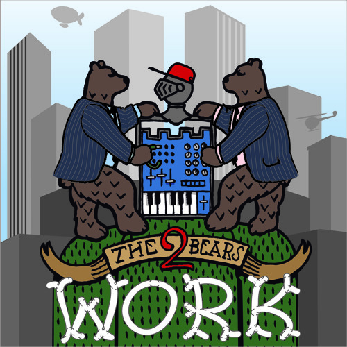 The 2 Bears: Work (Mas# Remix)