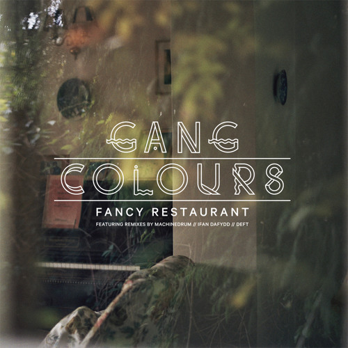 "Gang Colours - Fancy Restaurant 12"" feat. Machinedrum // Ifan Dafydd // Deft Remixes"