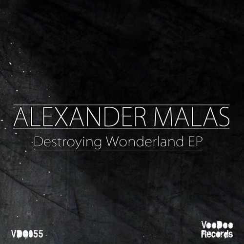 Alexander Malas - Destroying Wonderland (Original Mix) | VooDoo Records |