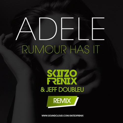 Adele - Rumour Has It (Skitzofrenix & Jeff Doubleu Bootleg) FREE DOWNLOAD