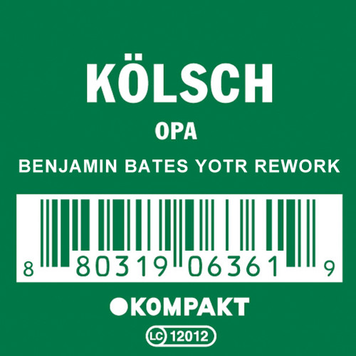 "Kölsch - ""Opa"" (Benjamin Bates YOTR rework)"
