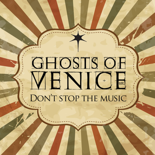 Ghosts Of Venice - Don't Stop The Music [Preview]