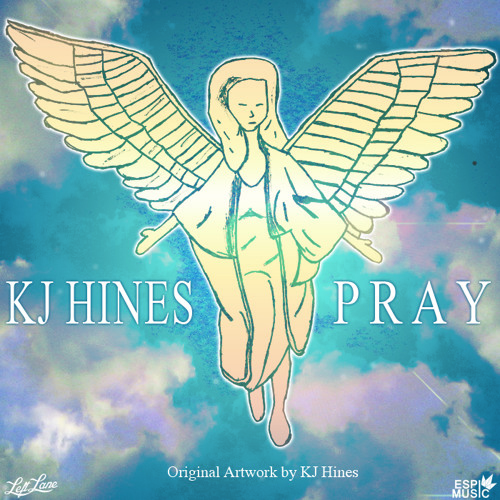 KJ Hines - Pray (Prod. by A of Launchpad)