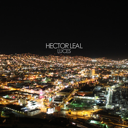 HECTOR LEAL - LUCES (ORIGINAL MIX)