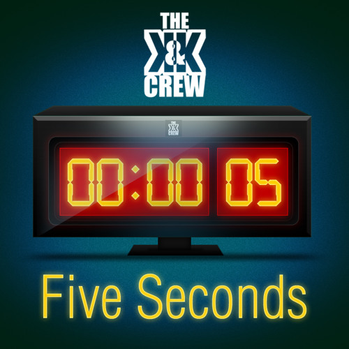 The K&K Crew - Five Seconds