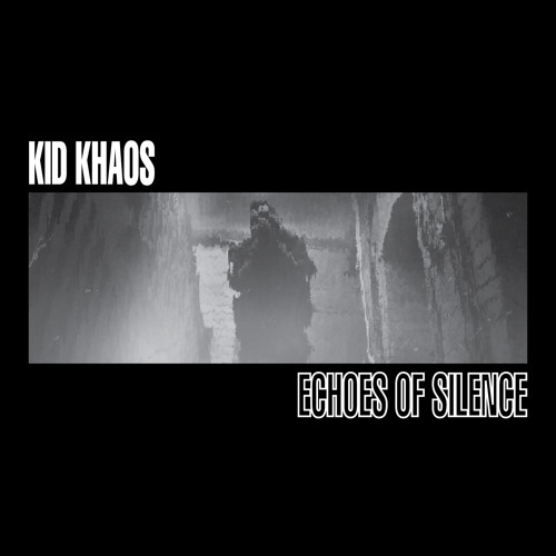 Echoes of Silence (Kid Khaos Remix)