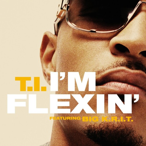 I'm Flexin' Ft. Big K.R.I.T.