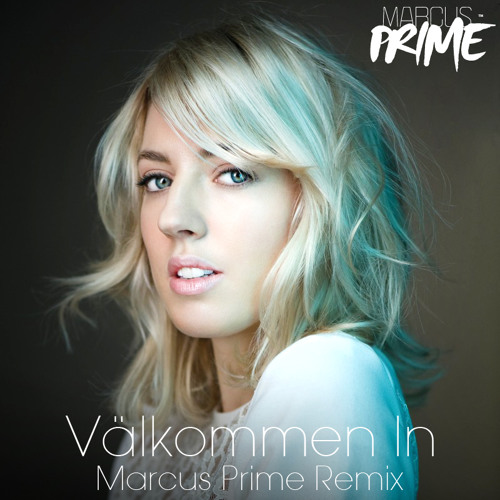 Veronica Maggio - Välkommen In (Marcus Prime Remix) * FREE DOWNLOAD *