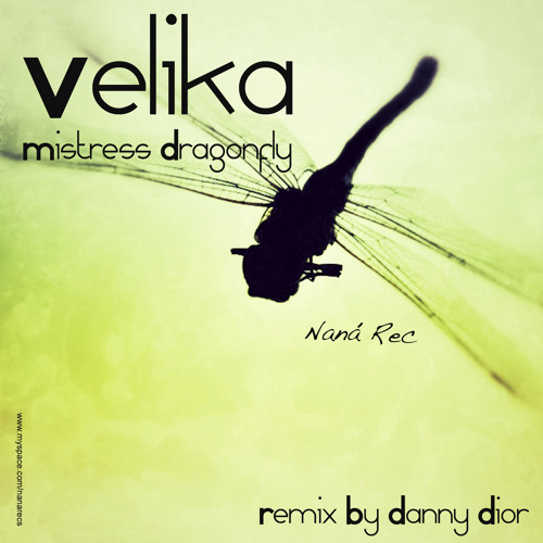 Velika Mistress Dragonfly (Danny Dior Remix)