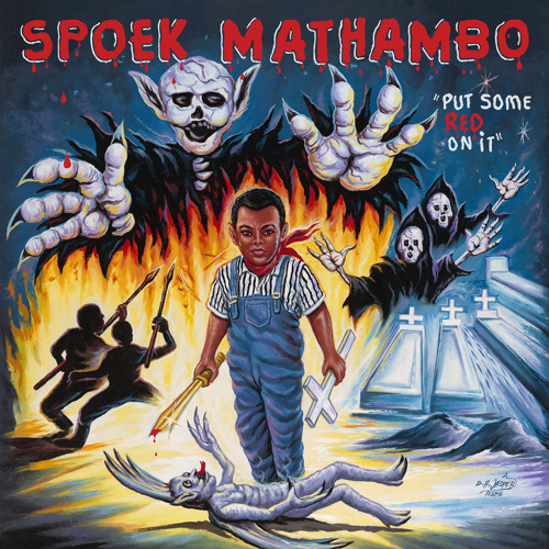 Spoek Mathambo - Put Some Red On It